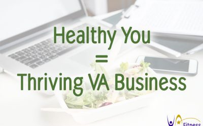 Healthy You = Thriving Virtual Assistant Business