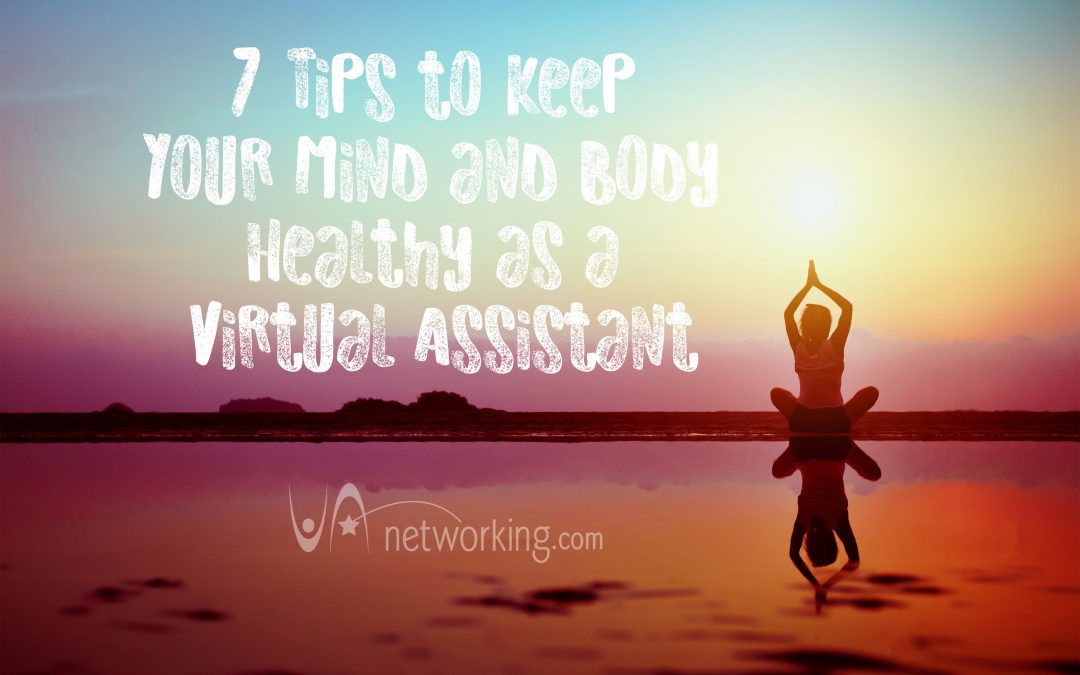 7 Tips to Keep Your Mind and Body Healthy as a Virtual Assistant
